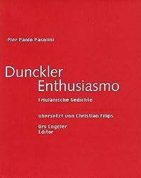 Dunckler Enthusiasmo: Friulanische Gedichte