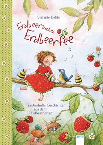 Erdbeerinchen Erdbeerfee: Zauberhafte Geschichten aus dem Erdbeergarten (Popular Fiction) -
