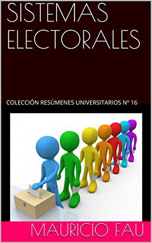 SISTEMAS ELECTORALES: COLECCIÓN RESÚMENES UNIVERSITARIOS Nº 16