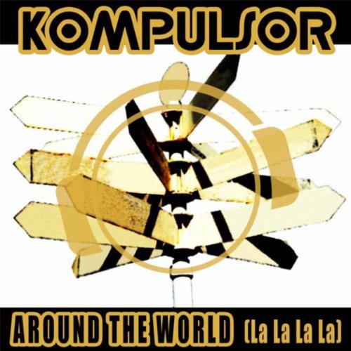 Around The World (La La La La) (Alex Twister Remix)