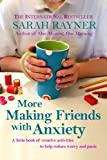 More Making Friends with Anxiety: A little book of creative activities to help reduce stress and worry: Volume 2