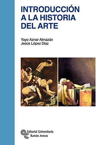 Introducción a la Historia del Arte (Manuales) de Yayo Aznar Almazán (29 sep 2014) Tapa blanda