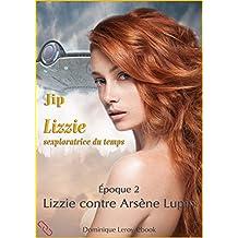 Lizzie, époque 2 – Lizzie contre Arsène Lupin: Lizzie sexploratrice du temps (De fil en soie)
