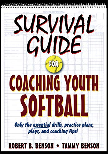 Survival Guide for Coaching Youth Softball (Survival Guide for Coaching Youth Sports Series) (English Edition) por Robert Benson