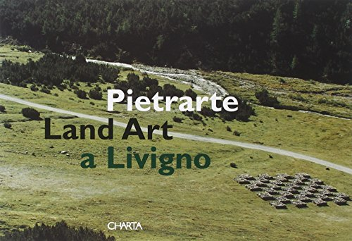 Pietrarte. Land Art a Livigno. Ediz. italiana e inglese por Gianni Perotti