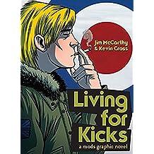 Living for Kicks: A Mods Graphic Novel