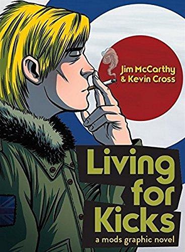 Living For Kicks. A Mods Graphic Novel por Jim Mccarthy