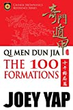 Qi Men Dun Jia: The 100 Formations: The Comprehensive Reference to The 100 Stem Formations (English Edition)...
