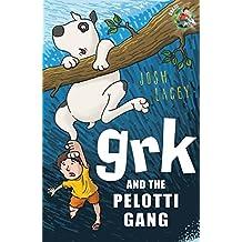 Grk and the Pelotti Gang (A Grk Book)