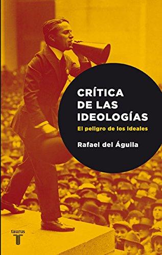 Crítica de las ideologías : el peligro de los idealistas (Historia)