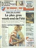 AUJOURD'HUI [No 15843] du 11/08/1995 - TERRORISTES ETA - ILS VOULAIENT TUER LE ROI D'ESPAGNE EN VACANCES - ALAN STIVELL AU FESTIVAL INTERCELTIQUE - DRAME FAMILIAL - IL TUE 5 MEMBRES DE SA FAMILLE PUIS DE SUICIDE - STEPHANE DIAGANA - LA DECEPTION