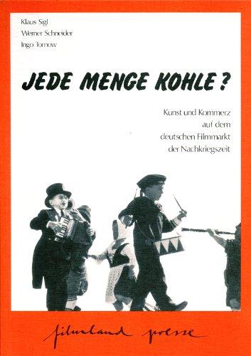 Jede Menge Kohle?. Kunst und Kommerz auf dem deutschen Filmmarkt der Nachkriegszeit. Filmpreise und Kassenerfolge 1949-1985