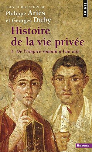 Histoire de la vie prive, tome 1 : De L'Empire romain  l'an mil