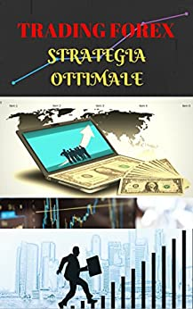 Trading Forex: la strategia ottimale di [Christian Barranco]