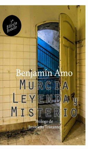 Murcia, leyenda y misterio: 5ª Edición por Benjamín Amo