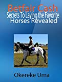 51wibymX34L. SL160  BEST BUY UK #1Betfair Cash : Secrets To Laying the Favorite Horses Revealed (Betfair Trading Books  Book 3) price Reviews uk
