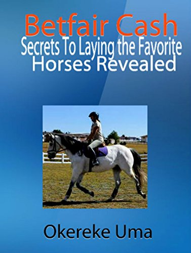 51wibymX34L BEST BUY UK #1Betfair Cash : Secrets To Laying the Favorite Horses Revealed (Betfair Trading Books  Book 3) price Reviews uk