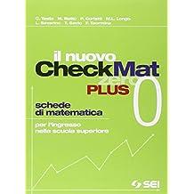 Il nuovo CheckMat 0. Schede di matematica per l'ingresso nella scuola superiore. Per le Scuole superiori. Con espansione online