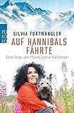 Auf Hannibals Fährte: Eine Frau, ein Hund, keine Elefanten - Silvia Furtwängler