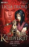 Die Feuerkämpferin 3 - Im Land der Elfen: Roman