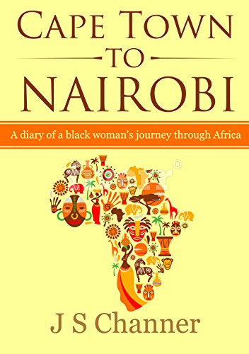 Cape Town to Nairobi: A diary of a black woman's journey through Africa