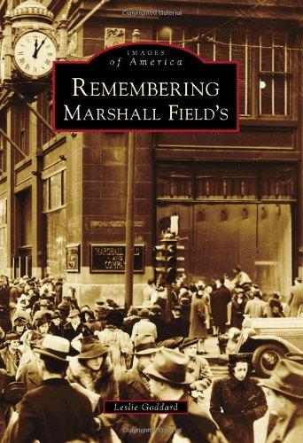 remembering-marshall-fields-images-of-america-arcadia-publishing