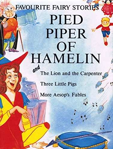 Pied Piper Of Hamelin And The Lion And The Carpenter, Three Little Pigs, More Aesop's Fables