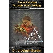 Preventive Care Through Home Testing (English Edition)