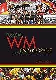Fußball WM Enzyklopädie 1930-2014
