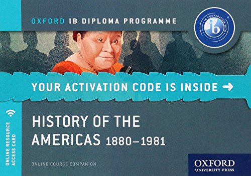 History of the Americas 1880-1981: IB History Online Course Book: Oxford IB Diploma Programme (Mamaux Smith)