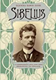 Sibelius: A Composer's Life and the Awakening of Finland - Glenda Dawn Goss