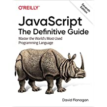 Javascript: The Definitive Guide: Master the World\'s Most-Used Programming Language