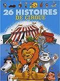 26 Histoires de Cirque ( périmé )