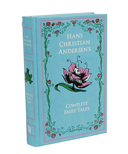 Hans Christian Andersen's Complete Fairy Tales: The Complete Fairy Tales (Leather-Bound Classics)