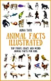 Animal Facts Illustrated: Top Funny, Crazy and Weird Animal Facts for Kids (Funny Family Illustrations Book 1) (English Edition)