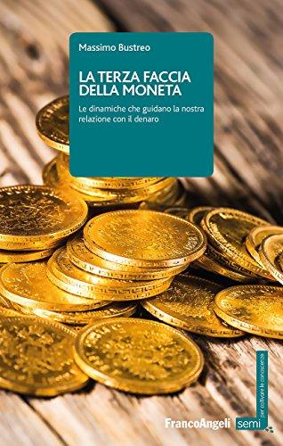 La terza faccia della moneta: Le dinamiche che guidano la nostra relazione con il denaro