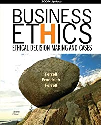 Business Ethics 2009 Update: Ethical Decision Making and Cases by O. C. Ferrell (2009-04-27)
