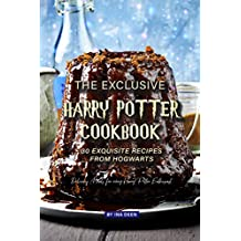 The Exclusive Harry Potter Cookbook – 30 Exquisite Recipes from Hogwarts: Delicious Meals for every Harry Potter Enthusiast (English Edition)