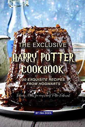 The Exclusive Harry Potter Cookbook – 30 Exquisite Recipes from ...