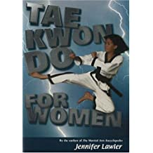 Tae Kwon Do for Women by Jennifer Lawler (2001-03-01)