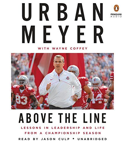 Above the Line: Lessons in Leadership and Life from a Championship Season (Ohio Buckeyes-cd State)