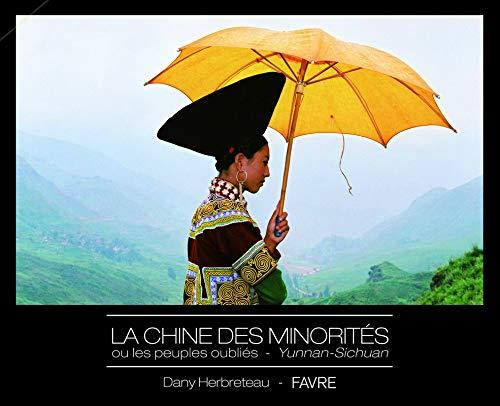 La Chine des minorités ou les peuples oubliés - Yunnan-Sichuan par Dany Herbreteau