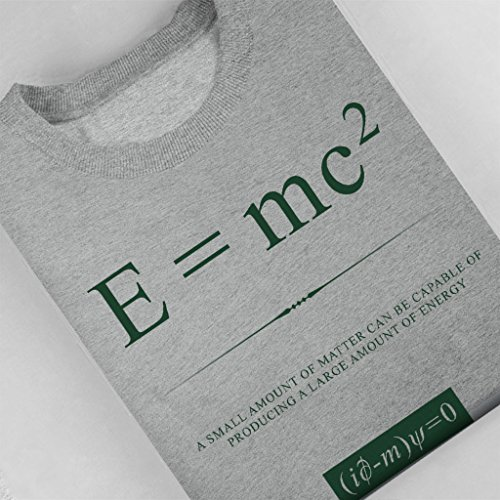 Beautiful Equations A Small Amount Of Matter A Large Amount Of Energy Green Text Women's Sweatshirt Heather Grey