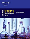 USMLE Step 1 Lecture Notes 2016: Pharmacology (Kaplan Test Prep)