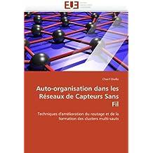 Auto-organisation dans les Réseaux de Capteurs Sans Fil: Techniques d'amélioration du routage et de la formation des clusters multi-sauts (Omn.Univ.Europ.)