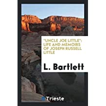 Uncle Joe Little: life and memoirs of Joseph Russell Little