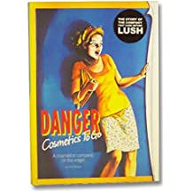 Danger Cosmetics to Go: A Cosmetics Company on the Edge