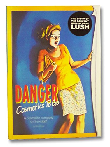 Danger Cosmetics to Go: A Cosmetics Company on the Edge por Mira Manga