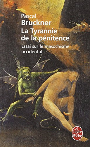 La Tyrannie de la pnitence : Essai sur le masochisme occidental