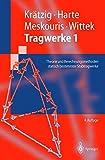 Tragwerke 1: Theorie und Berechnungsmethoden statisch bestimmter Stabtragwerke (Springer-Lehrbuch) - Wilfried B. Krätzig, Reinhard Harte, Konstantin Meskouris, Udo Wittek